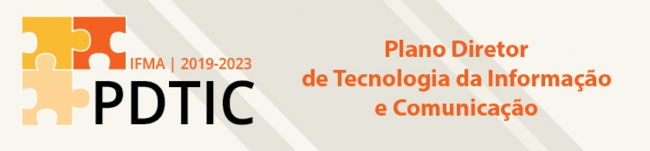 Plano Diretor de Tecnologia da Informação do IFMA